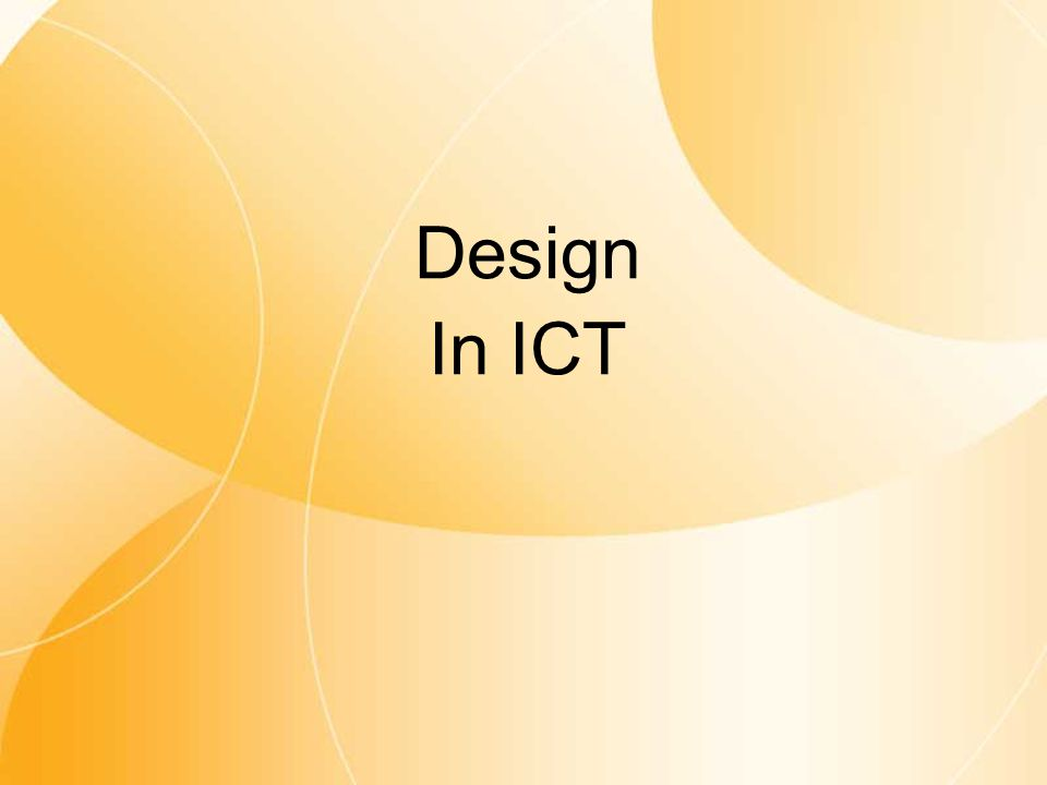 Design features Design in ICT - Posters Prominent heading Contrast created by using strong (red) and soft (green) colours Size and placement of text and images indicates relative importance of each element White (empty) space aids readability
