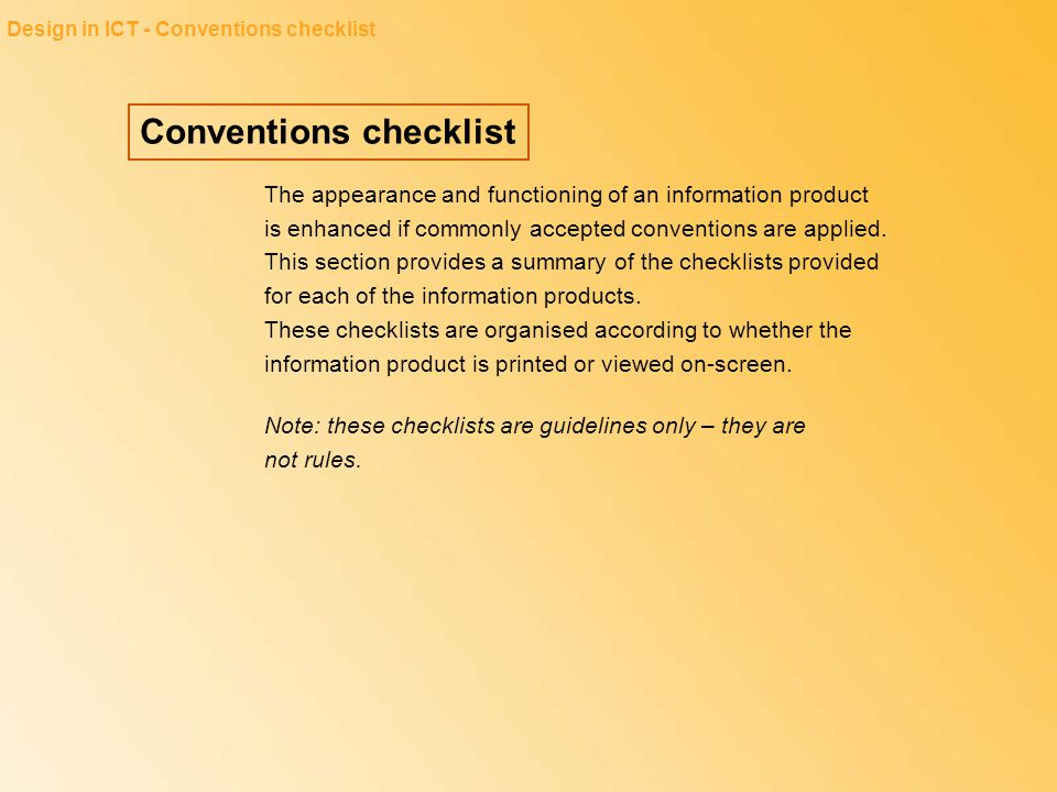 Design in ICT - Conventions checklist The appearance and functioning of an information product is enhanced if commonly accepted conventions are applie