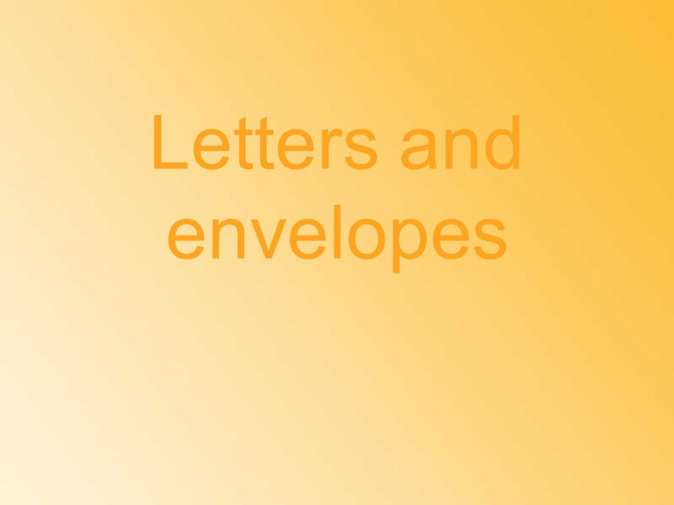 Letters and envelopes