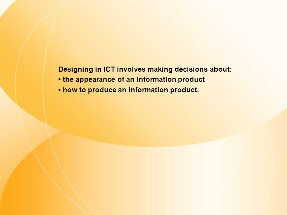 Appropriateness and relevance Design in ICT - Design elements Create an information product that suits the audience profile.