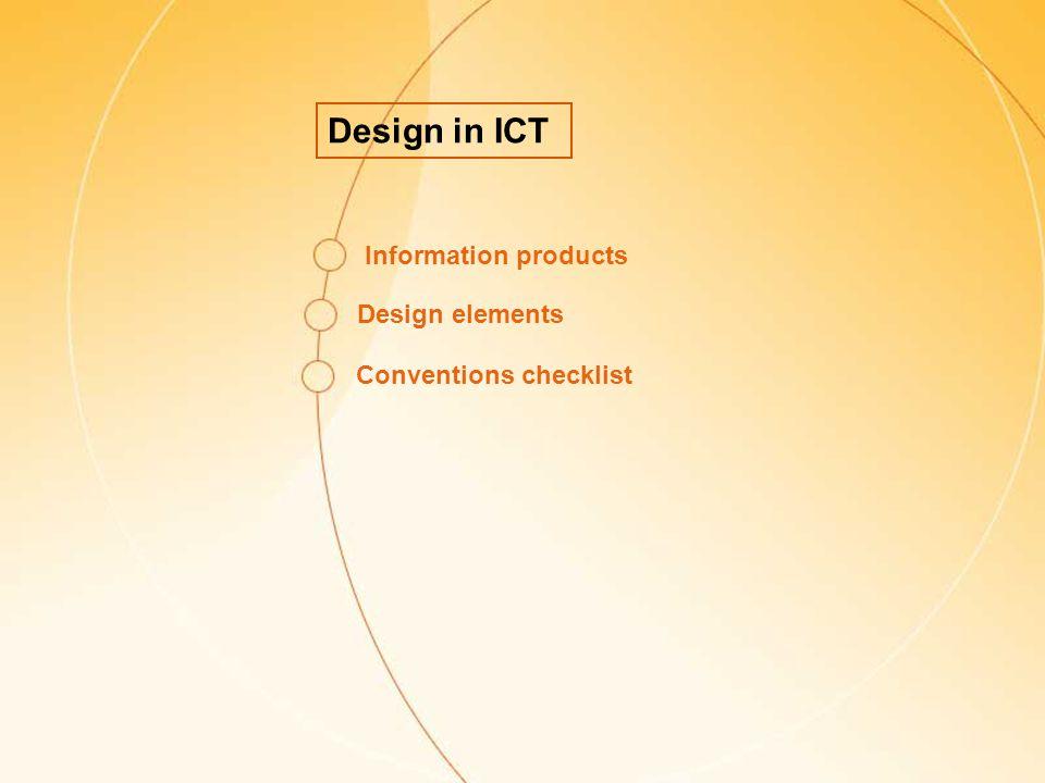 Design features Design in ICT - Invitations Portrait orientation suits the content The image complements the content Most text is in a sans-serif font Original size is 10 cm x 20 cm