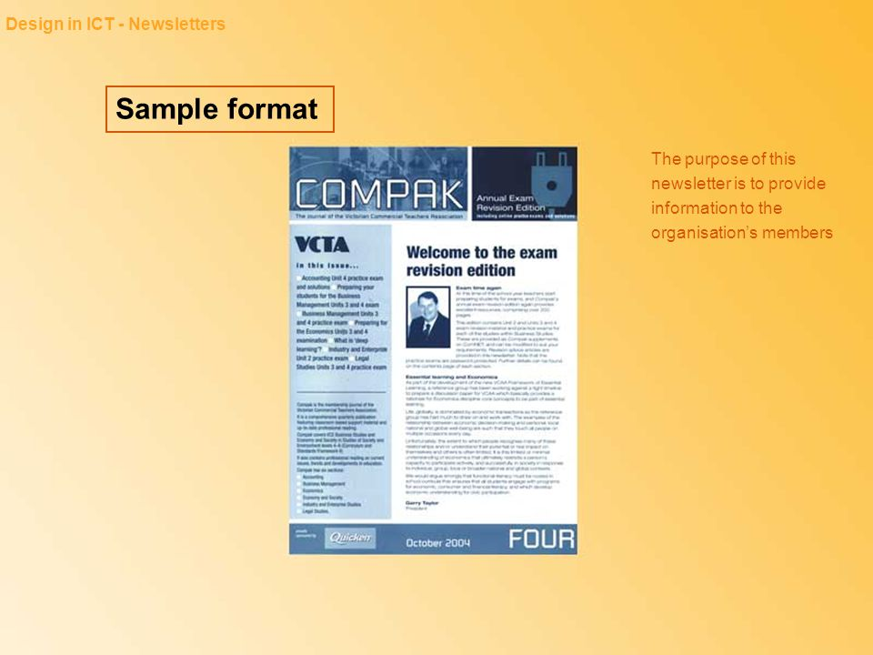 Sample format Design in ICT - Newsletters The purpose of this newsletter is to provide information to the organisation's members