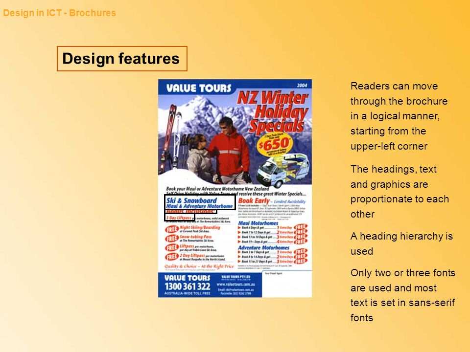 Design features Design in ICT - Brochures Readers can move through the brochure in a logical manner, starting from the upper-left corner The headings,