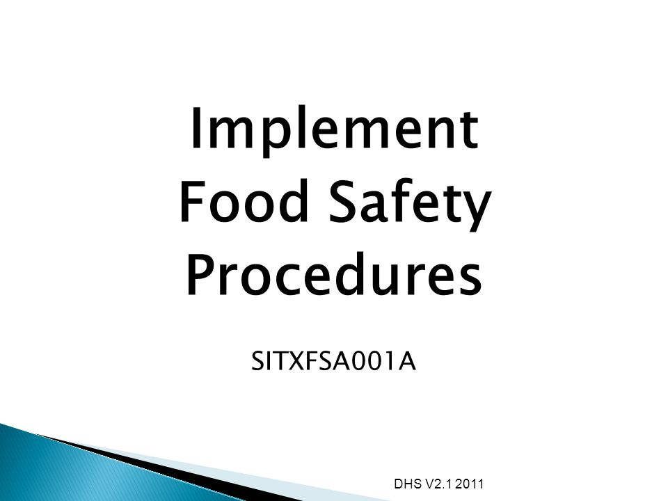 DHS V2.1 2011 Implement Food Safety Procedures SITXFSA001A