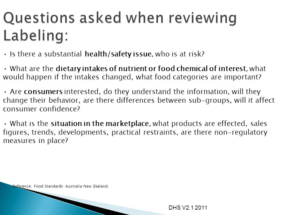 DHS V2.1 2011 Is there a substantial health/safety issue, who is at risk? What are the dietary intakes of nutrient or food chemical of interest, what