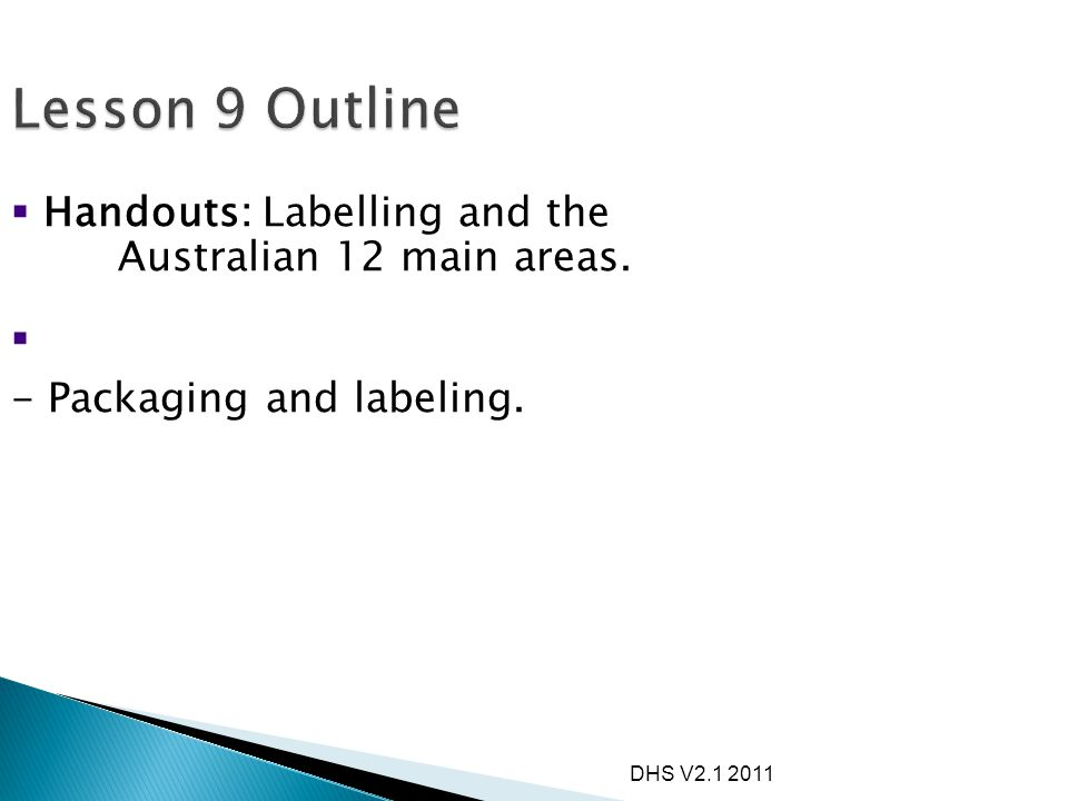 DHS V2.1 2011  Labeling requirements in the Food Standards Code include that it must be legible, prominent, distinct from the background and in English.