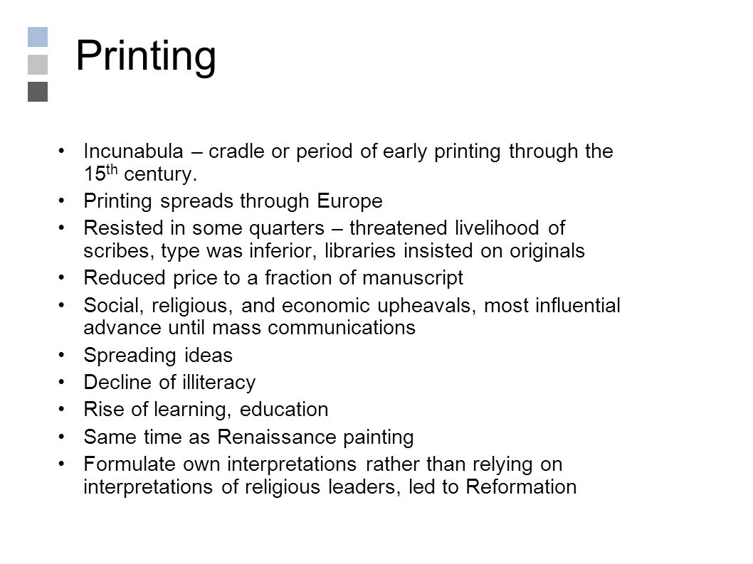 Printing Incunabula – cradle or period of early printing through the 15 th century.