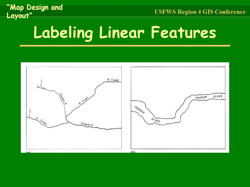 """Labeling Linear Features """"Map Design and Layout"""" USFWS Region 4 GIS Conference"""