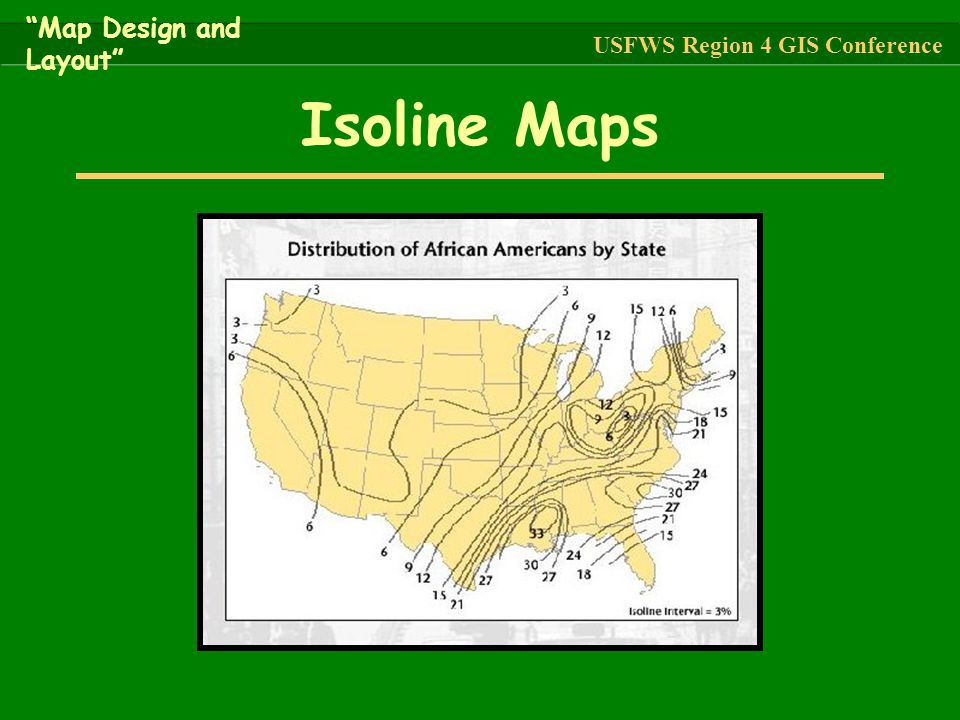 """Isoline Maps """"Map Design and Layout"""" USFWS Region 4 GIS Conference"""