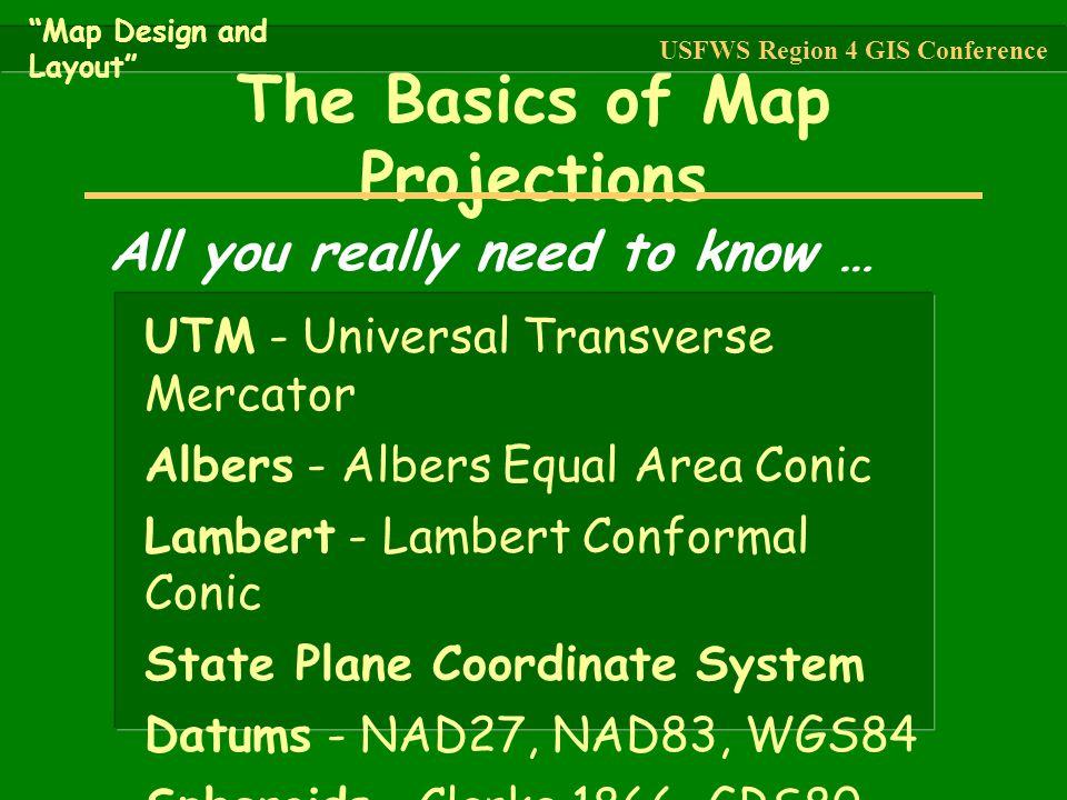 UTM - Universal Transverse Mercator Albers - Albers Equal Area Conic Lambert - Lambert Conformal Conic State Plane Coordinate System Datums - NAD27, N