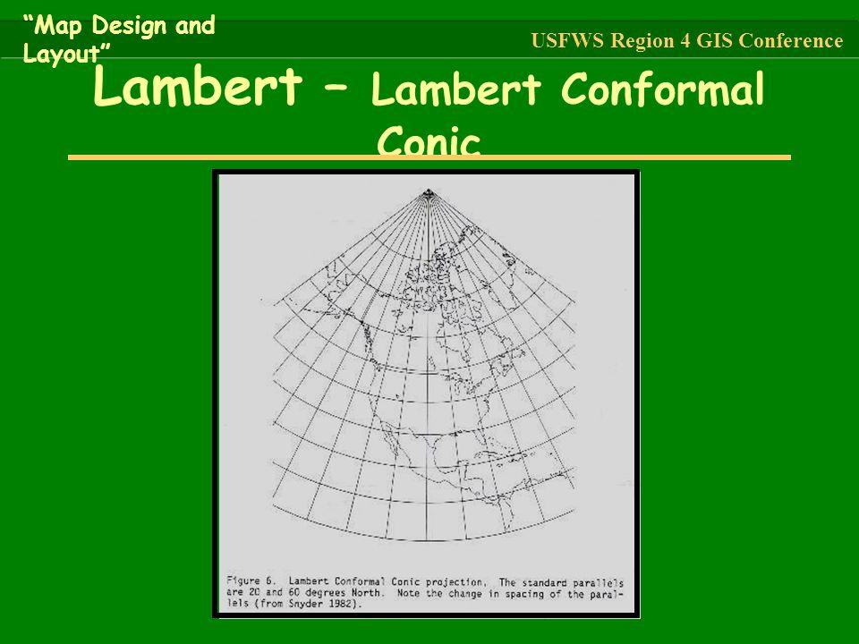 "Lambert – Lambert Conformal Conic ""Map Design and Layout"" USFWS Region 4 GIS Conference"