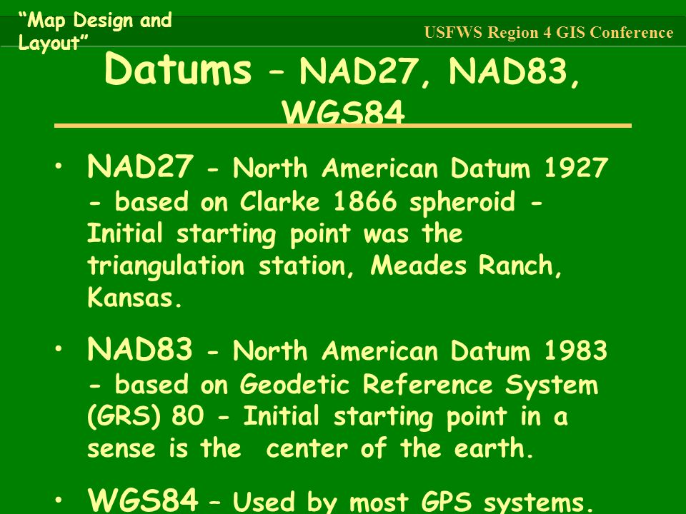 NAD27 - North American Datum 1927 - based on Clarke 1866 spheroid - Initial starting point was the triangulation station, Meades Ranch, Kansas. NAD83