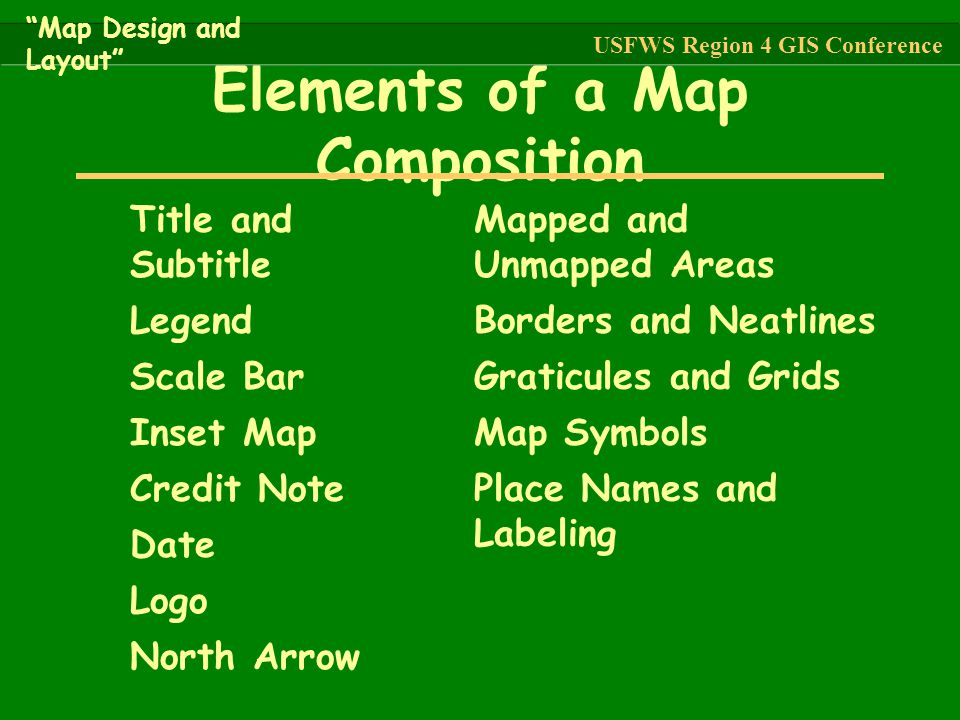 """Title and Subtitle Legend Scale Bar Inset Map Credit Note Date Logo North Arrow Elements of a Map Composition """"Map Design and Layout"""" USFWS Region 4 G"""