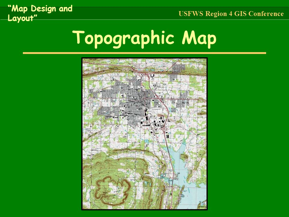 """Topographic Map """"Map Design and Layout"""" USFWS Region 4 GIS Conference"""
