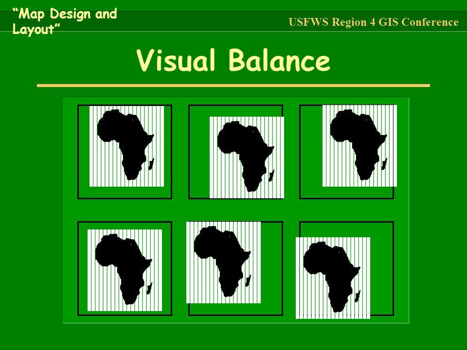 "Visual Balance ""Map Design and Layout"" USFWS Region 4 GIS Conference"