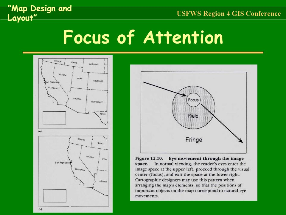 """Focus of Attention """"Map Design and Layout"""" USFWS Region 4 GIS Conference"""