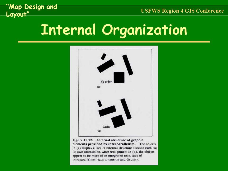"Internal Organization ""Map Design and Layout"" USFWS Region 4 GIS Conference"