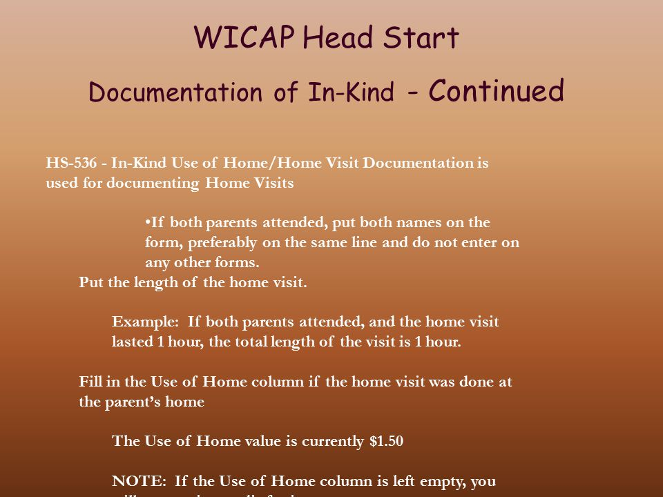 HS-536 - In-Kind Use of Home/Home Visit Documentation is used for documenting Home Visits If both parents attended, put both names on the form, prefer