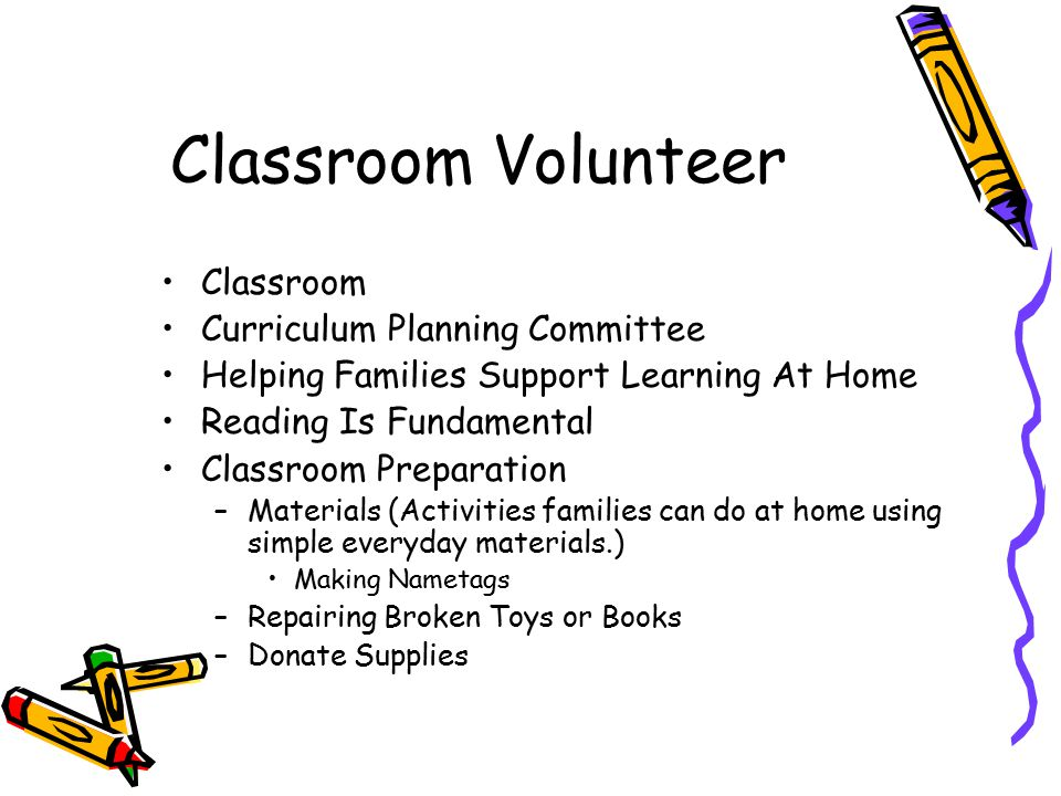 Classroom Volunteer Classroom Curriculum Planning Committee Helping Families Support Learning At Home Reading Is Fundamental Classroom Preparation –Ma