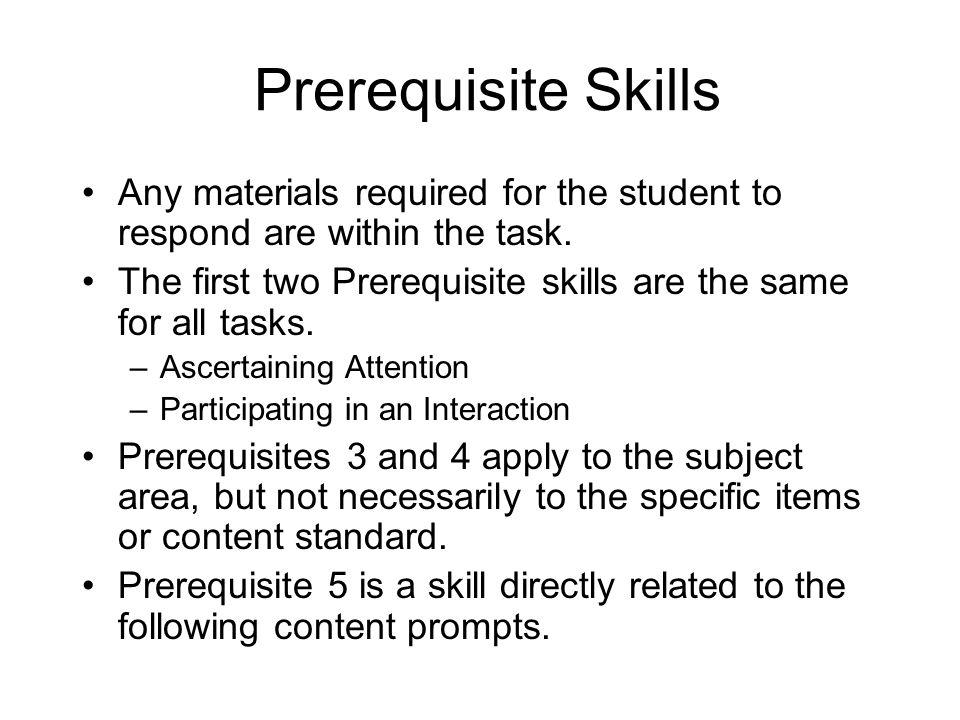 Prerequisite Skills cont.Prerequisite skills #5 –Task 1: Show me where a sentence ends.