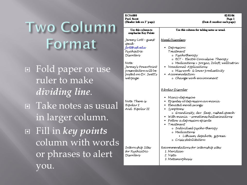  Fold paper or use ruler to make dividing line.  Take notes as usual in larger column.