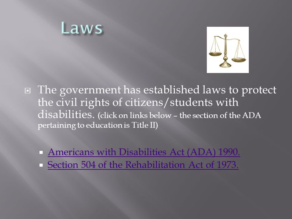  The government has established laws to protect the civil rights of citizens/students with disabilities.