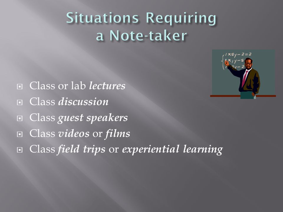  Class or lab lectures  Class discussion  Class guest speakers  Class videos or films  Class field trips or experiential learning