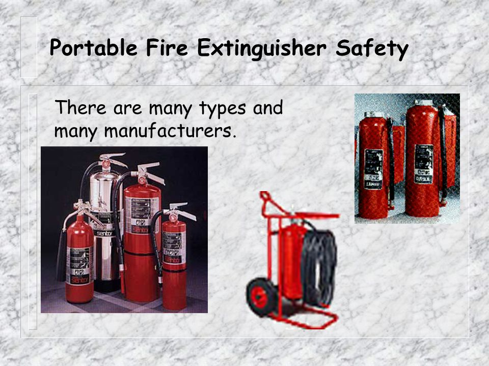 "Portable Fire Extinguisher Safety R Types. R Ready state. R When to use/not to use. ""Fight or Flight"" R How to use. R Reporting an emergency. R Expect"