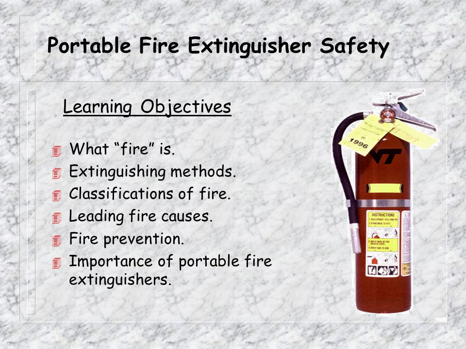 Portable Fire Extinguisher Safety 4 What fire is.