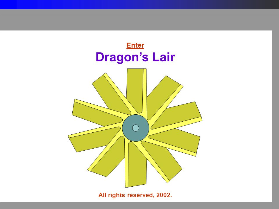 18 Enter Dragon's Lair All rights reserved, 2002.