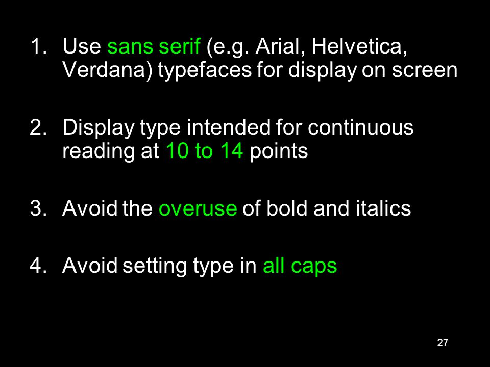 27 1.Use sans serif (e.g.