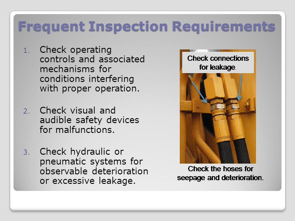 Frequent Inspection Requirements 4.