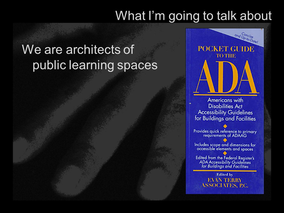 What I'm going to talk about We are architects of public learning spaces