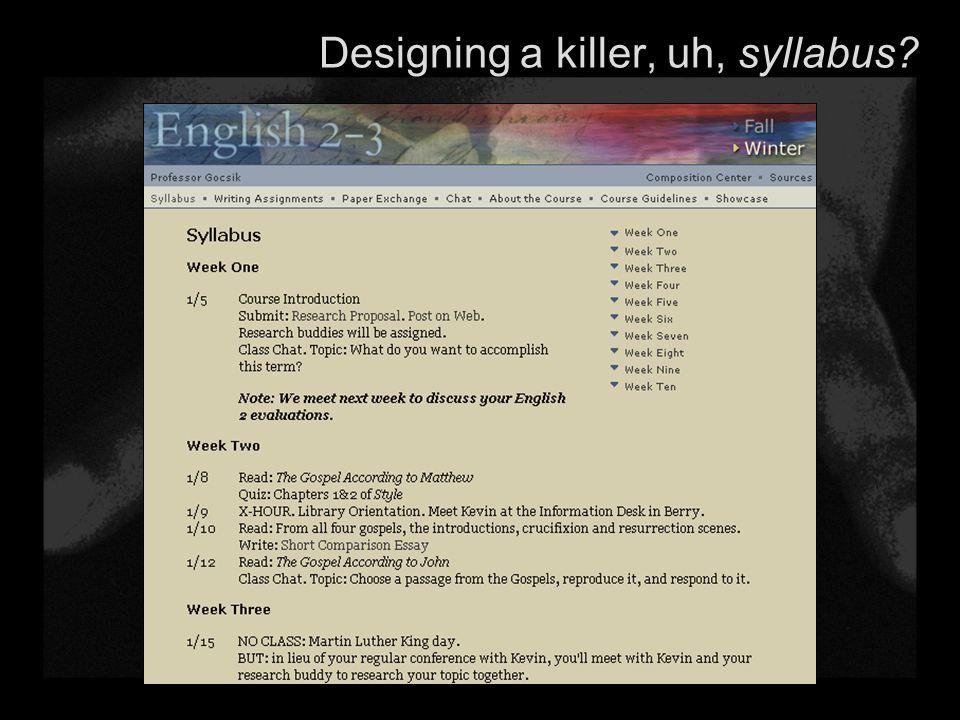 Designing a killer, uh, syllabus