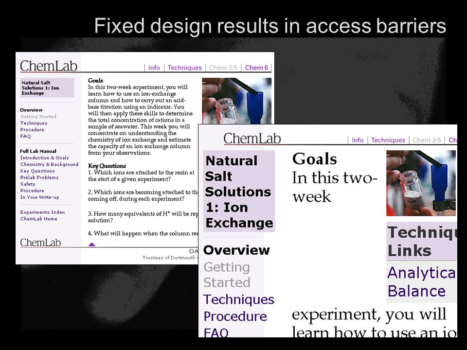 Fixed design results in access barriers