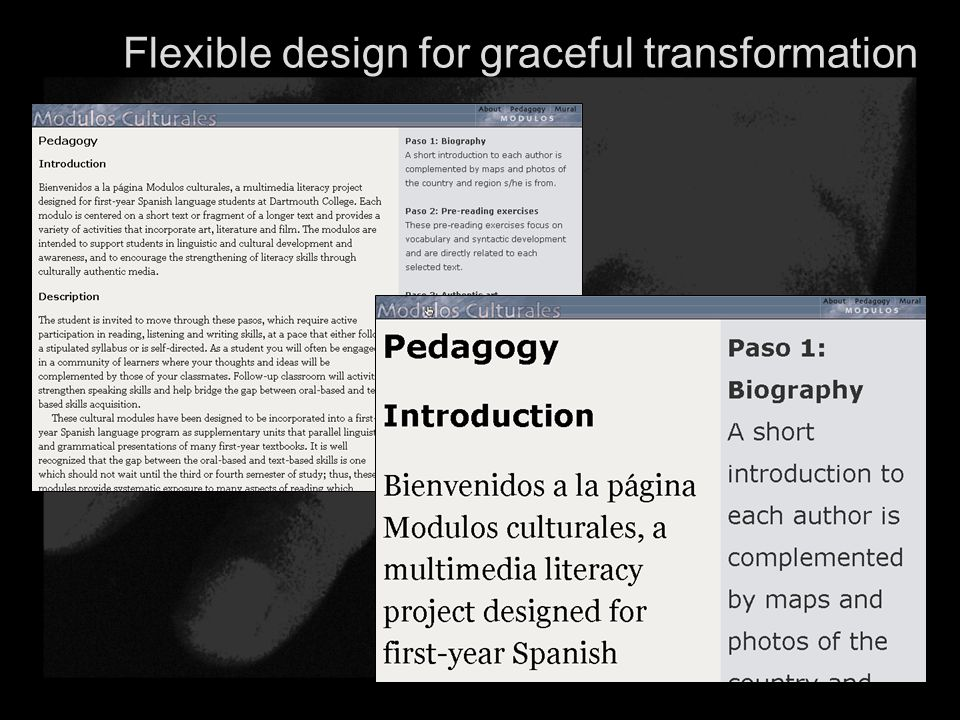Flexible design for graceful transformation