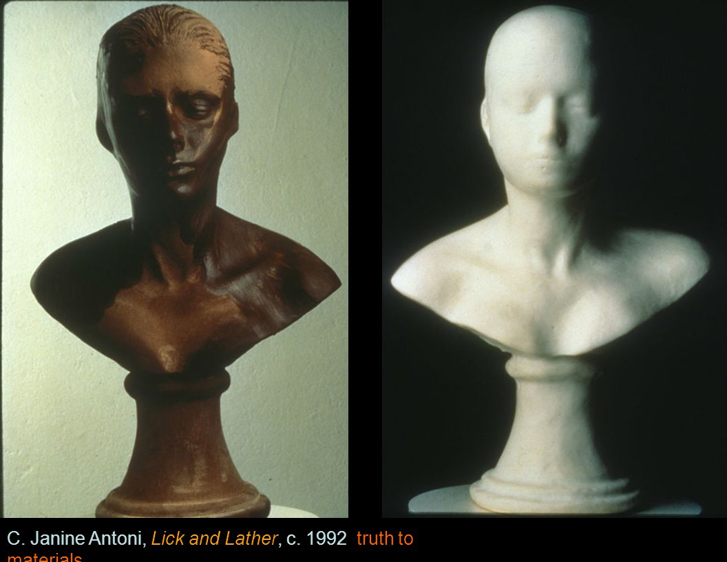 C. Janine Antoni, Lick and Lather, c. 1992 truth to materials