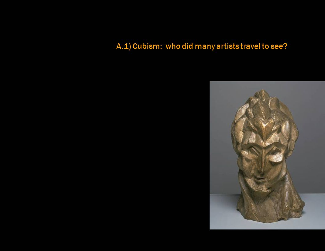 A.1) Cubism: who did many artists travel to see?