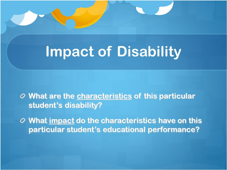 Example One: MOID Adam is diagnosed with a Moderate Intellectual Disability characterized by delays in cognitive, academic, and adaptive behavior skills.