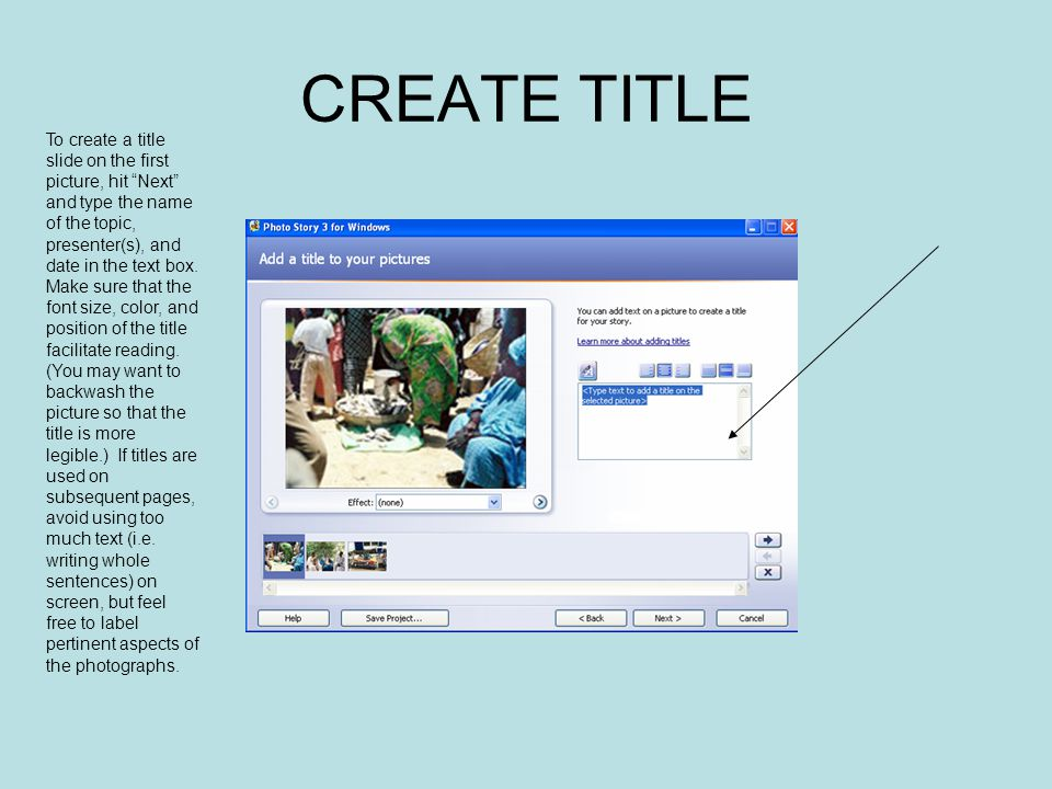 CREATE TITLE To create a title slide on the first picture, hit Next and type the name of the topic, presenter(s), and date in the text box.