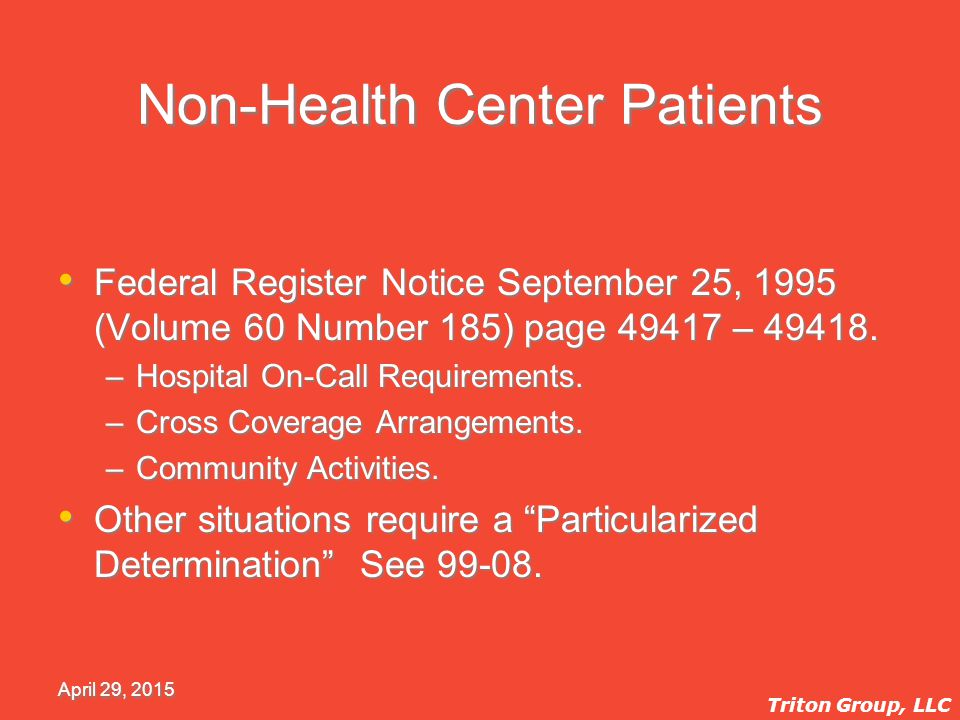 April 29, 2015 Non-Health Center Patients Federal Register Notice September 25, 1995 (Volume 60 Number 185) page 49417 – 49418.