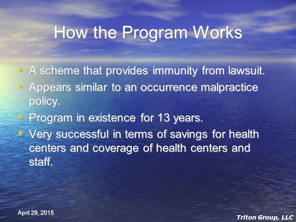 April 29, 2015 How the Program Works A scheme that provides immunity from lawsuit.