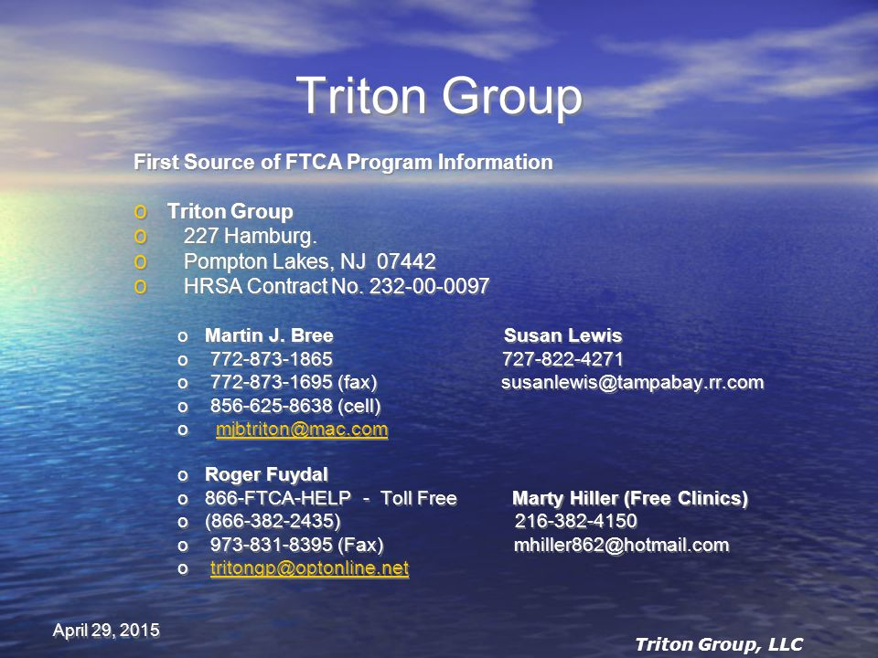 April 29, 2015 Triton Group First Source of FTCA Program Information o Triton Group o 227 Hamburg.