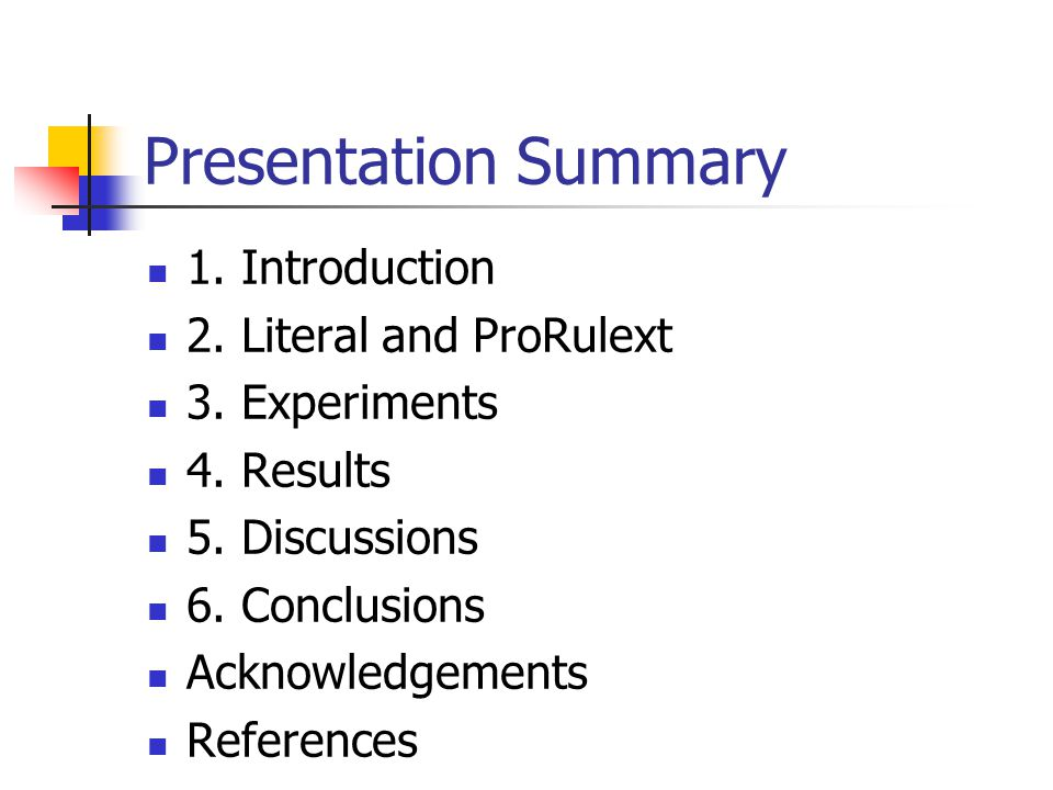 Presentation Summary 1. Introduction 2. Literal and ProRulext 3.