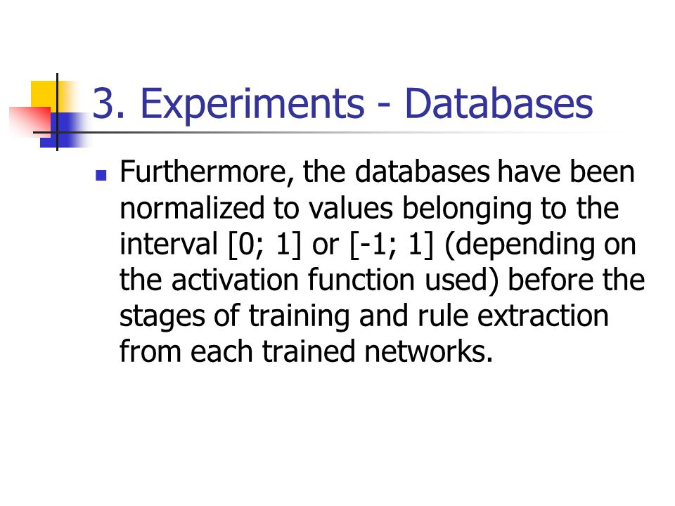 3. Experiments - Databases Furthermore, the databases have been normalized to values belonging to the interval [0; 1] or [-1; 1] (depending on the act