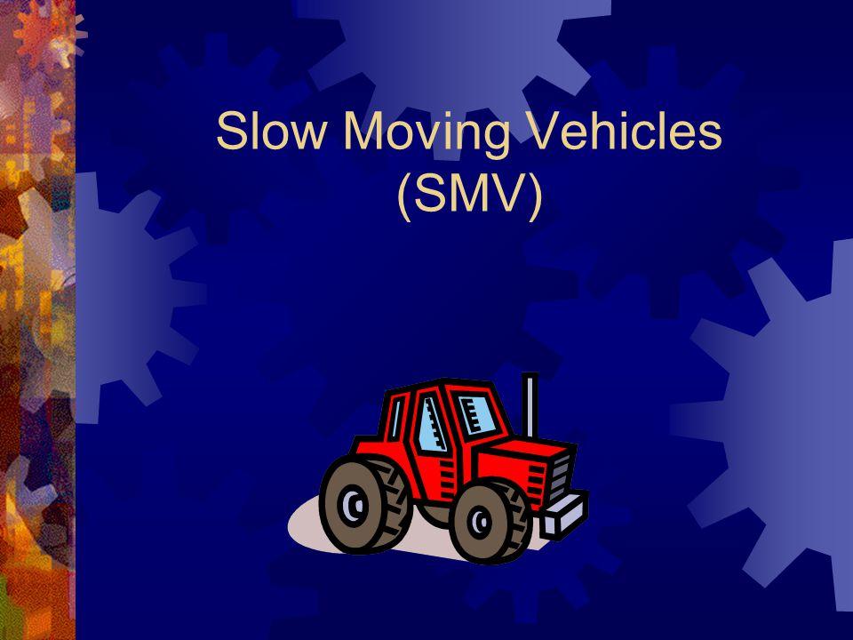 Slow Moving Vehicles (SMV)
