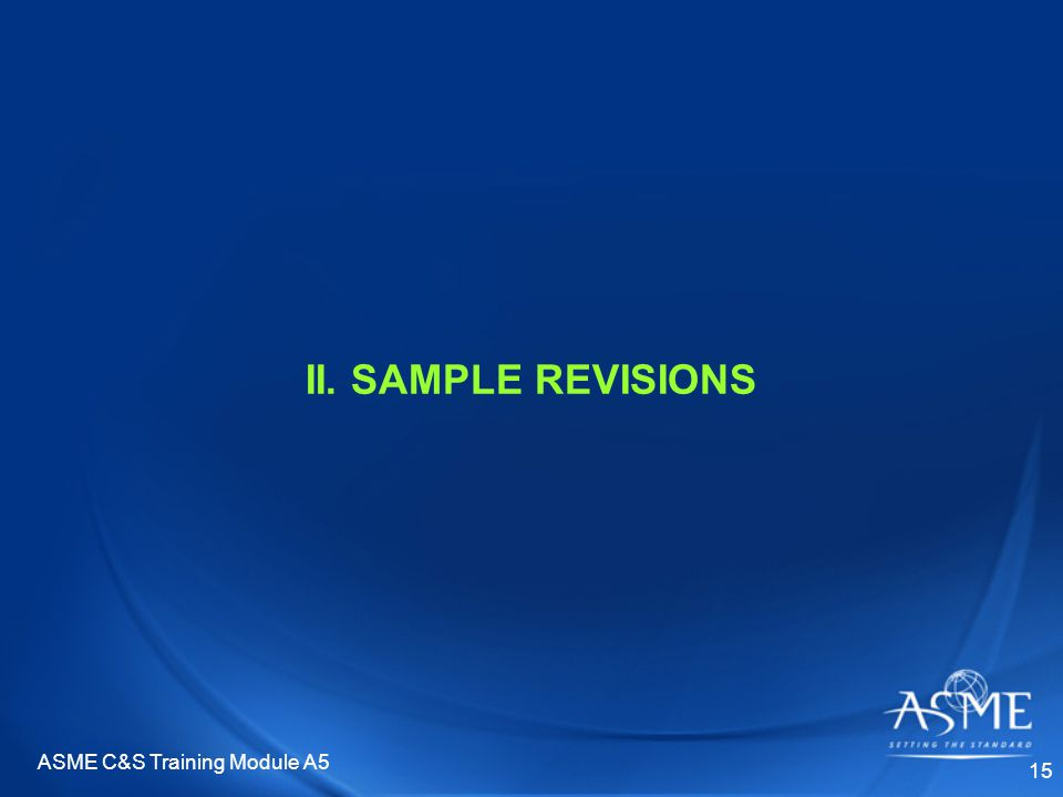 ASME C&S Training Module A5 15 II. SAMPLE REVISIONS