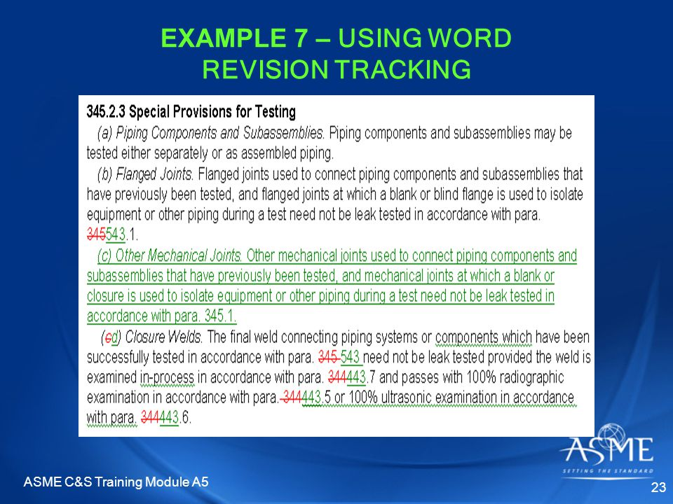 ASME C&S Training Module A5 23 EXAMPLE 7 – USING WORD REVISION TRACKING