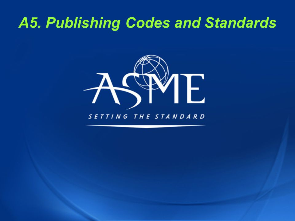 A5. Publishing Codes and Standards