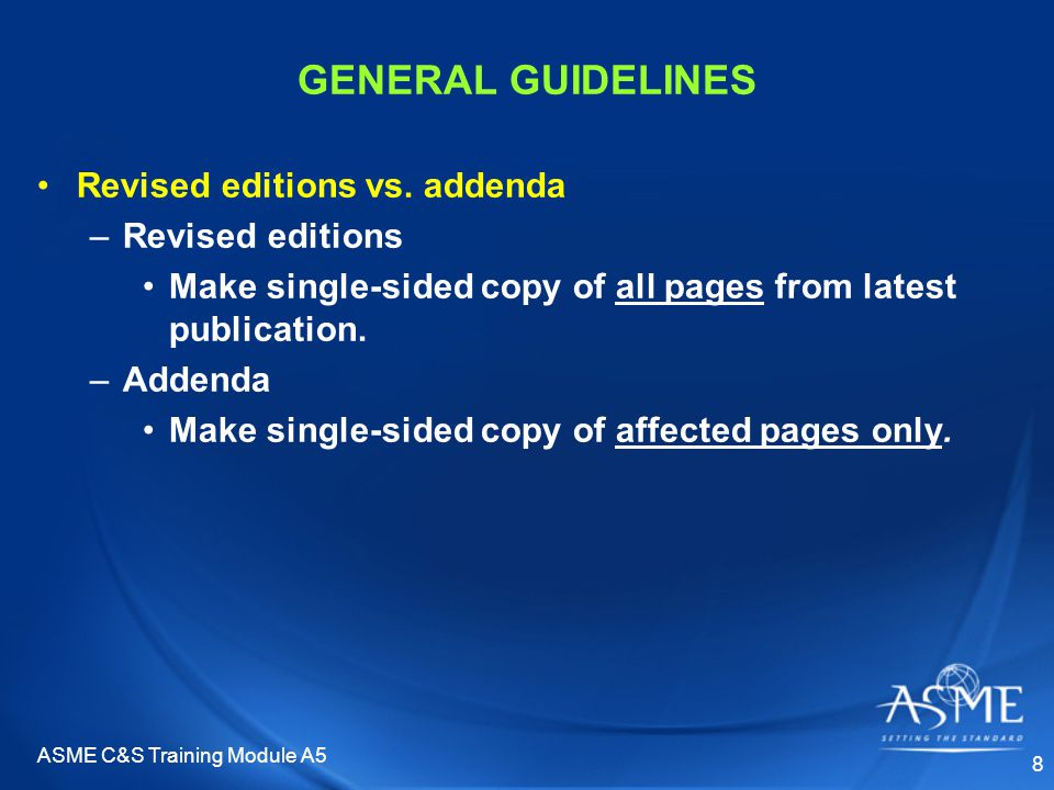 ASME C&S Training Module A5 8 GENERAL GUIDELINES Revised editions vs.